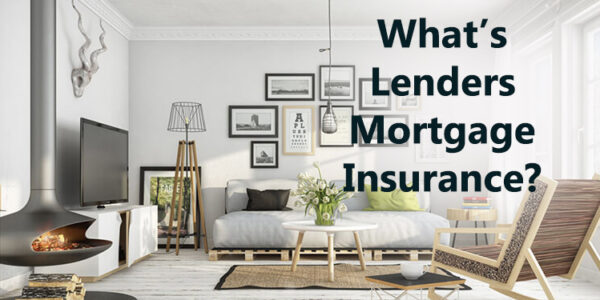What's Lenders Mortgage Insurance?